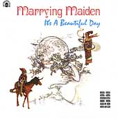 It's a Beautiful Day: Marrying Maiden