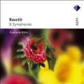 Antonio Rosetti: 8 Symphonies / Concerto Koln