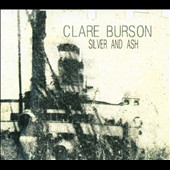Clare Burson: Silver and Ash [Digipak] *