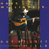 Hank Williams, Jr.: Out of Left Field