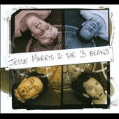 Jesse Morris/The 3 Beans: Jesse Morris & The 3 Beans [Digipak]