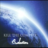 Kill the Complex: Evolution [Slipcase]
