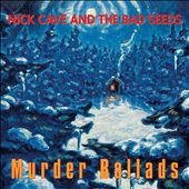 Nick Cave/Nick Cave & the Bad Seeds: Murder Ballads