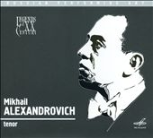 Legends of the XX Century: Tenor Mikhail Alexandrovich