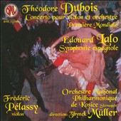 Th&eacute;odore Dubois: Violin Concerto; Eduoard Lalo: Symphonie Espagnole / Frederic Pelassy, violin