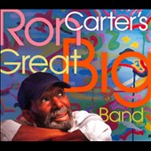 Ron Carter (Bass): Ron Carter's Great Big Band [Digipak]