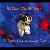 The Glass City All-Stars: It Takes One To Know One [Digipak]
