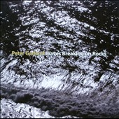 Peter Garland: Waves Breaking on Rocks / Aki Takahashi, Santa Fe New Music, John Kennedy and John Duykers