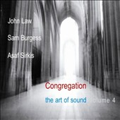 John Law: Congregation: Art of Sound, Vol. 4 *