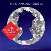 The Diamond Jubilee / Band of the Grenadier Guards