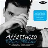 Affettuoso / Violinist Emilio Percan plays Piani, Geminiani, Handel violin sonatas