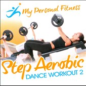 Various Artists: My Personal Fitness: Step Aerobic Dance Workout, Vol. 2