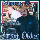 Mister D/Rocky Padilla: Smooth Oldies [Explicit]
