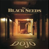 The Black Seeds: Into the Dojo