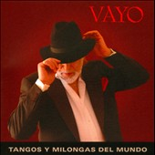 Vayo: Tangos and Milongas of the World *