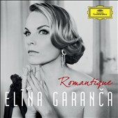 Romantique - Elina Garanca sings arias from Sapho, Dalila, Joan of Arc et al. / Elina Garanca, mezzo-soprano