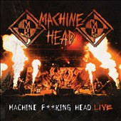 Machine Head: Machine F**king Head Live! [PA]
