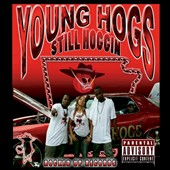 Young Hogs: Still Hoggin