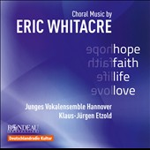 Hope, Faith, Life, Love: Choral Music by Eric Whitacre / Junges Vokalensemble Hannover