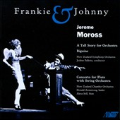 Moross: Frankie & Johnny; Biguine; Flute Concerto; A Tall Story for Orchestra / Alexa Still, flute; JoAnn Falletta