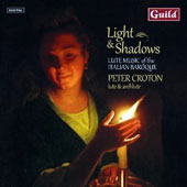 Light & Shadows: lute music of the Baroque / Peter Croton, lute & archlute