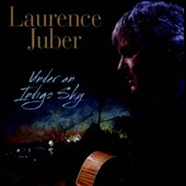 Laurence Juber (Guitar): Under an Indigo Sky