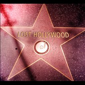 Lost Hollywood: Lost Hollywood [Digipak]