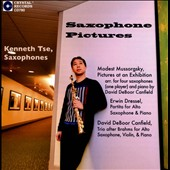Saxophone Pictures - Mussorgsky: Pictures (arr. for 4 saxophones & piano); Erwin Dressel: Partita for Alto Sax & Piano; Canfield: Trio after Brahms for Sax, Violin & Piano / Kenneth Tse, saxophones