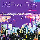 Tan Dun: Symphony 1997 Heaven Earth Mankind /Yo-Yo Ma, et al