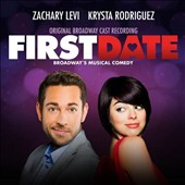 Krysta Rodriguez/Zachary Levi: First Date [Original Broadway Cast]