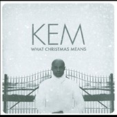Kem: What Christmas Means [Deluxe Edition] *