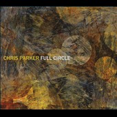 Chris Parker (Piano): Full Circle [Digipak]