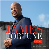 James Fortune & FIYA: Live Through It