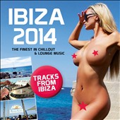 Various Artists: Ibiza 2014: The Finest in Chillout & Lounge Music