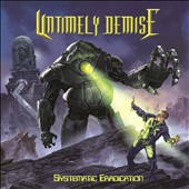 Untimely Demise: Systematic Eradication [Digipak]