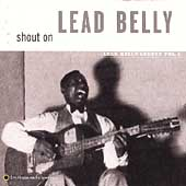 Leadbelly: Shout On: Lead Belly Legacy, Vol. 3