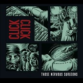 Click Click: Those Nervous Surgeons [Digipak]