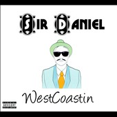 Sir Daniel: Westcoastin [PA] [Digipak]