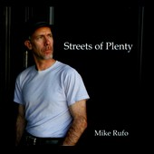 Mike Rufo: Streets Of Plenty