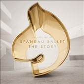 Spandau Ballet: The Story: The Very Best of Spandau Ballet