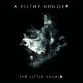 Little Unsaid: A Filthy Hunger