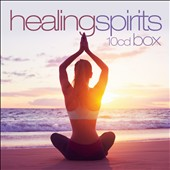 Various Artists: Healing Spirits Box [Box]