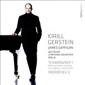 Tchaikovsky & Prokofiev: Piano Concertos / Kirill Gerstein, piano; German SO, Berlin; Gaffigan
