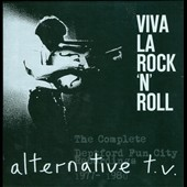 Alternative TV: Viva La Rock 'N' Roll: The Complete Deptford Fun City Recordings, 1977 1980