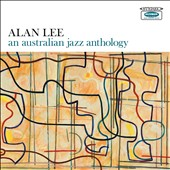 Alan Lee/Lee Alan: An  Australian Jazz Anthology