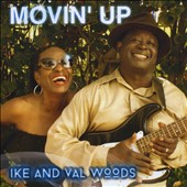 Ike & Val Woods: Movin Up