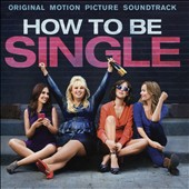 Original Soundtrack: How to Be Single [Original Soundtrack]