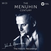The Menuhin Century: The Historic Recordings - Works by Various composers / Yehudi Menuhin, violin