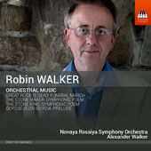 Robin Walker (b.1953): Orchestral Music / Novaya Rossiya SO, Alexander Walker