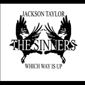 Jackson Taylor & the Sinners: Which Way Is Up [EP] [Digipak] *